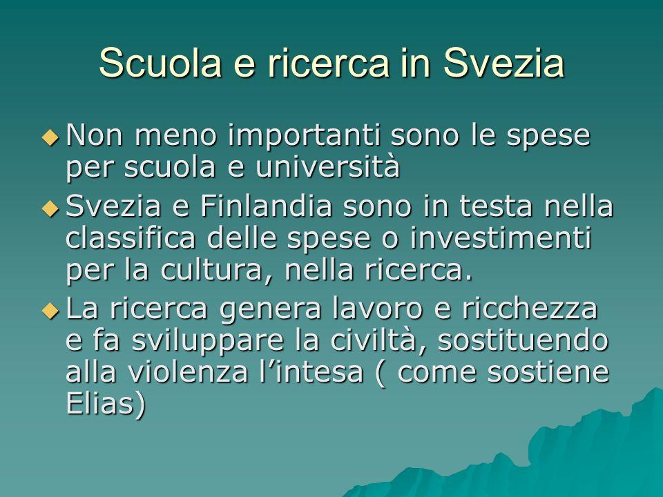 Scuola e ricerca in Svezia Non meno importanti sono le spese per scuola e università Non meno importanti sono le spese per scuola e università Svezia