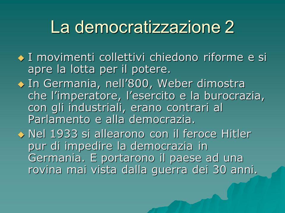 La democratizzazione 2 I movimenti collettivi chiedono riforme e si apre la lotta per il potere.