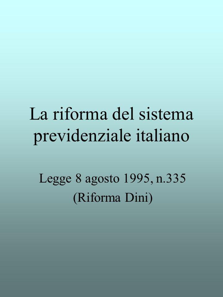 La riforma del sistema previdenziale italiano Legge 8 agosto 1995, n.335 (Riforma Dini)