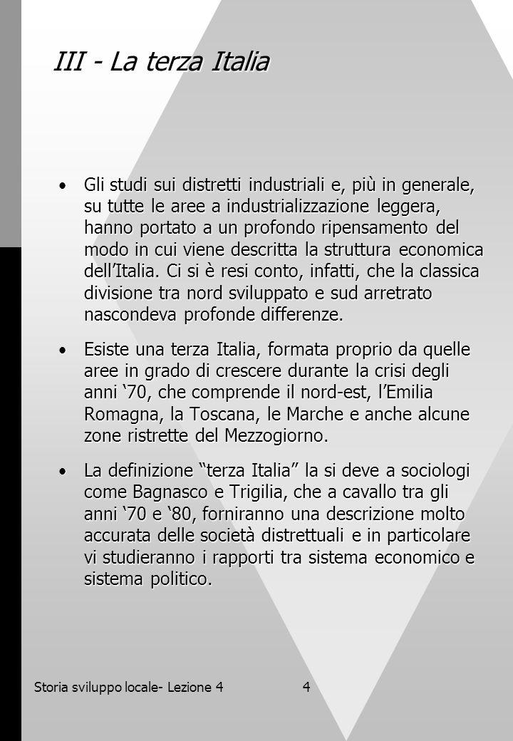 Storia sviluppo locale- Lezione 44 III - La terza Italia Gli studi sui distretti industriali e, più in generale, su tutte le aree a industrializzazion