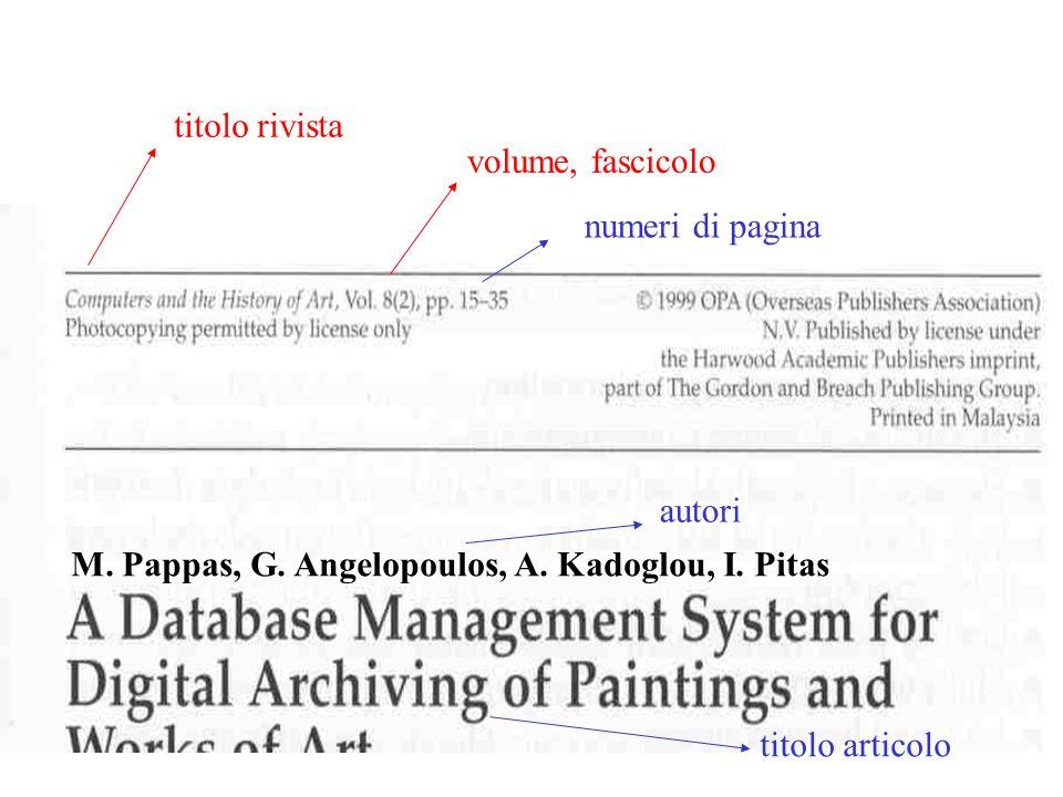M. Pappas, G. Angelopoulos, A. Kadoglou, I. Pitas numeri di pagina titolo articolo autori titolo rivista volume, fascicolo