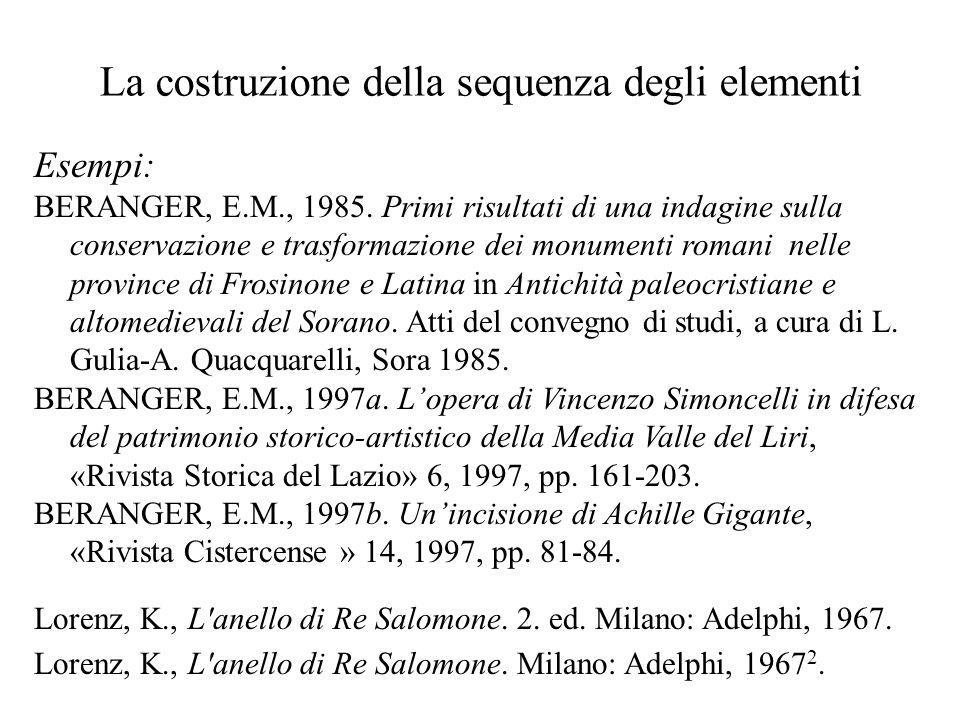 La costruzione della sequenza degli elementi Esempi: BERANGER, E.M., 1985. Primi risultati di una indagine sulla conservazione e trasformazione dei mo