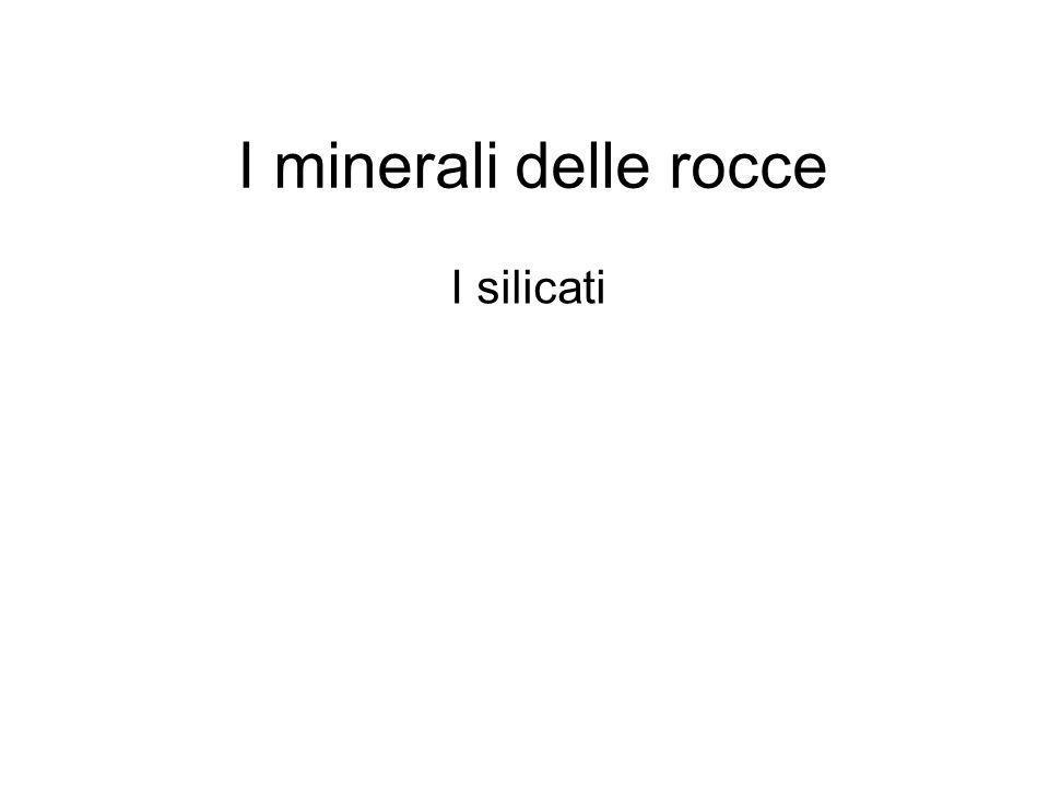 I minerali delle rocce I silicati