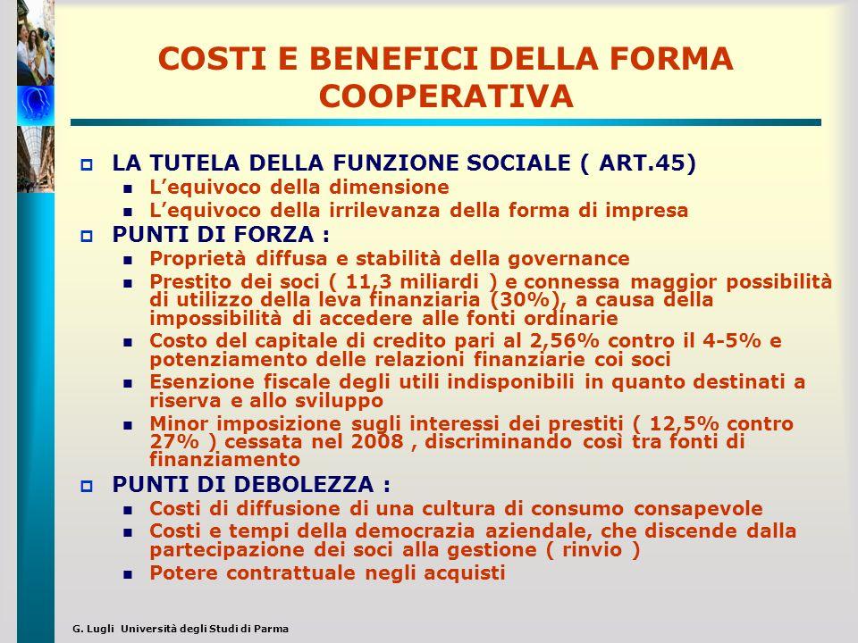 G. Lugli Università degli Studi di Parma COSTI E BENEFICI DELLA FORMA COOPERATIVA LA TUTELA DELLA FUNZIONE SOCIALE ( ART.45) Lequivoco della dimension