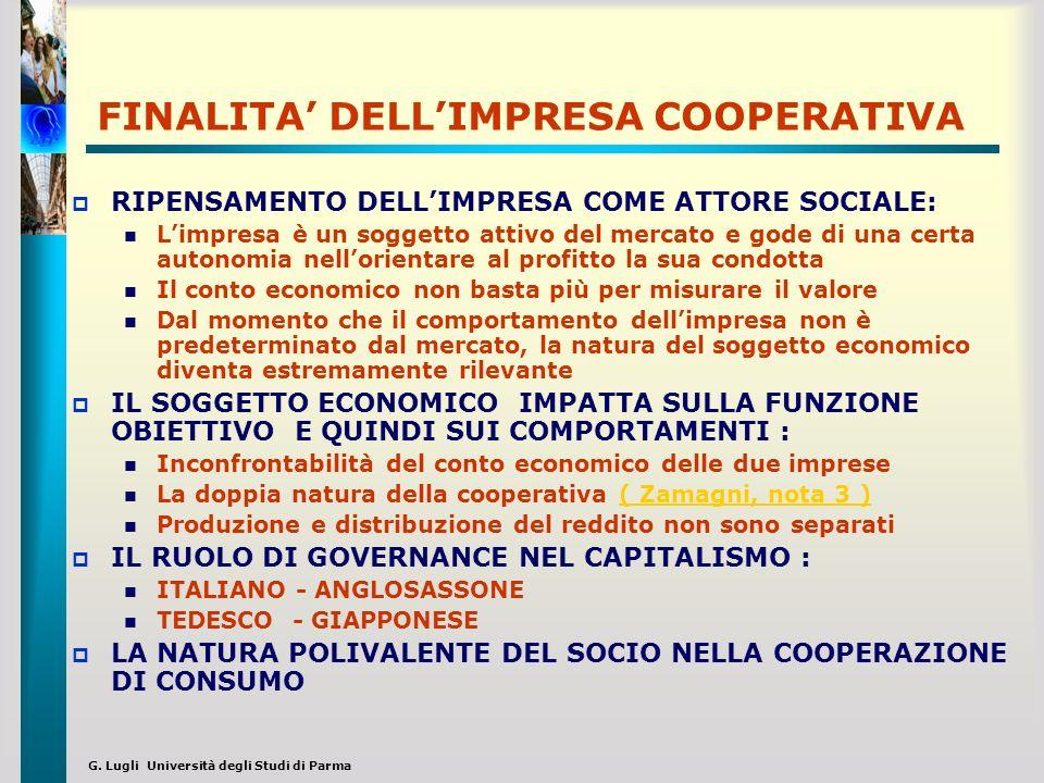 G. Lugli Università degli Studi di Parma FINALITA DELLIMPRESA COOPERATIVA RIPENSAMENTO DELLIMPRESA COME ATTORE SOCIALE: Limpresa è un soggetto attivo