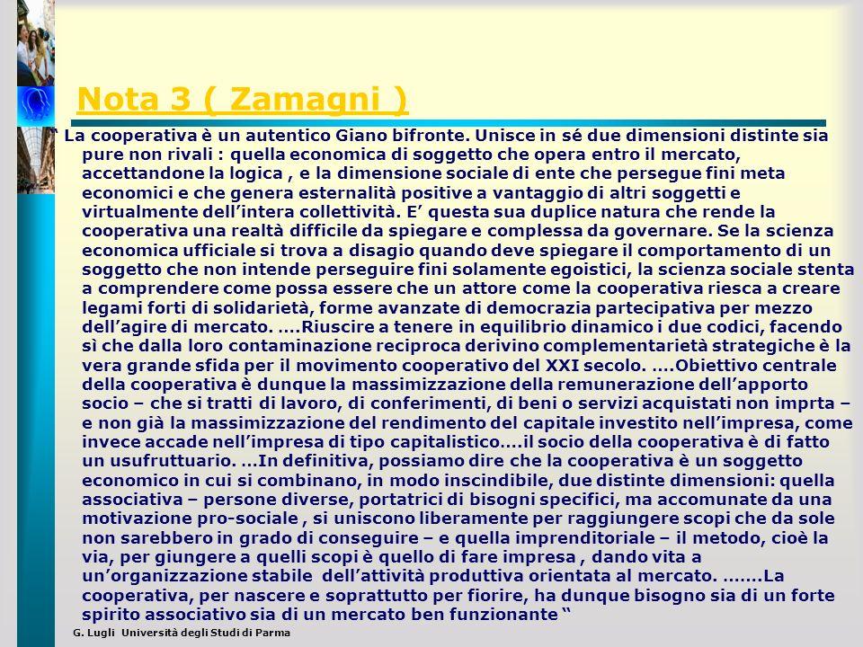 G. Lugli Università degli Studi di Parma Nota 3 ( Zamagni ) La cooperativa è un autentico Giano bifronte. Unisce in sé due dimensioni distinte sia pur