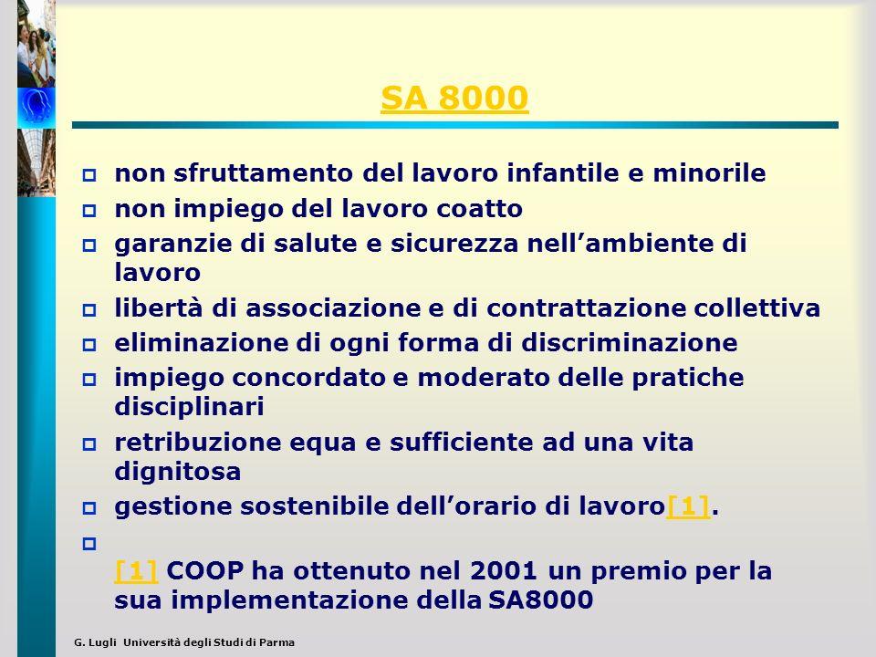 G. Lugli Università degli Studi di Parma SA 8000 non sfruttamento del lavoro infantile e minorile non impiego del lavoro coatto garanzie di salute e s