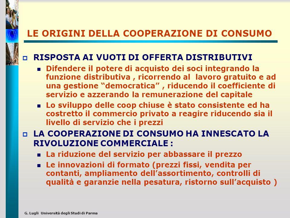 G. Lugli Università degli Studi di Parma LE ORIGINI DELLA COOPERAZIONE DI CONSUMO RISPOSTA AI VUOTI DI OFFERTA DISTRIBUTIVI Difendere il potere di acq