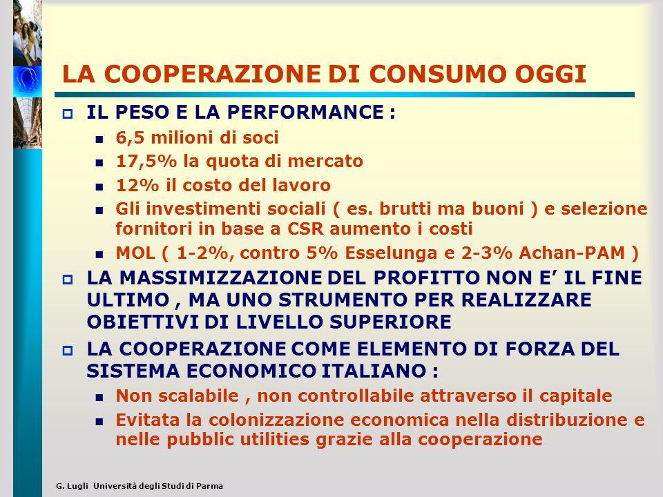 G. Lugli Università degli Studi di Parma LA COOPERAZIONE DI CONSUMO OGGI IL PESO E LA PERFORMANCE : 6,5 milioni di soci 17,5% la quota di mercato 12%