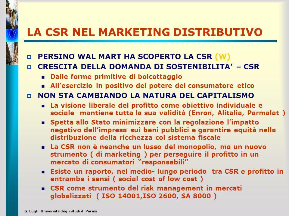 G. Lugli Università degli Studi di Parma LA CSR NEL MARKETING DISTRIBUTIVO PERSINO WAL MART HA SCOPERTO LA CSR (W)(W) CRESCITA DELLA DOMANDA DI SOSTEN