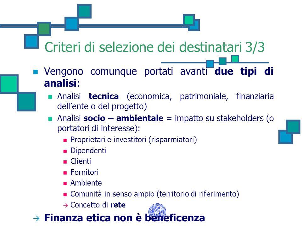 Vengono comunque portati avanti due tipi di analisi: Analisi tecnica (economica, patrimoniale, finanziaria dellente o del progetto) Analisi socio – am