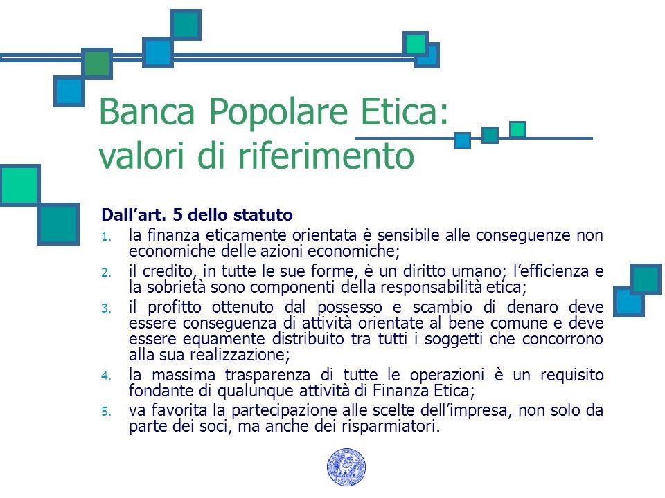 Dallart. 5 dello statuto 1. la finanza eticamente orientata è sensibile alle conseguenze non economiche delle azioni economiche; 2. il credito, in tut