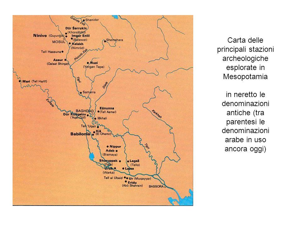 Carta delle principali stazioni archeologiche esplorate in Mesopotamia in neretto le denominazioni antiche (tra parentesi le denominazioni arabe in uso ancora oggi)