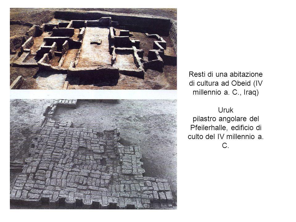 Resti di una abitazione di cultura ad Obeid (IV millennio a. C., Iraq) Uruk pilastro angolare del Pfeilerhalle, edificio di culto del IV millennio a.