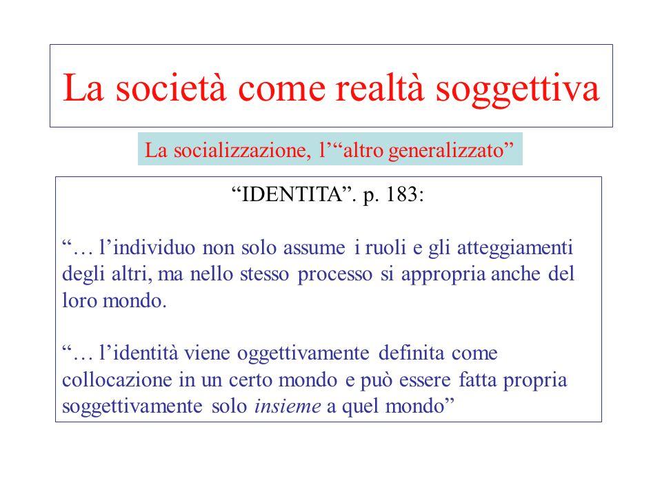 La società come realtà oggettiva ISTITUZIONALIZZAZIONE e RUOLO : p. 109: Non appena gli attori sono tipizzati come titolari di un ruolo, la loro condo