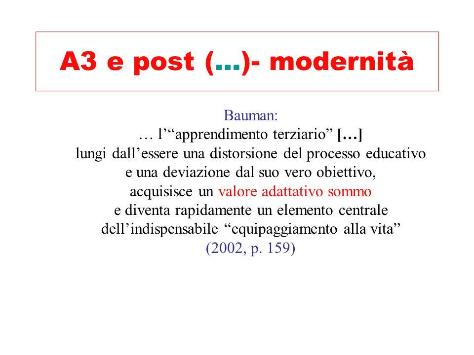 A3 e post (…)-modernità Bauman: Della nostra epoca […], possiamo dire che eleva al rango di norma quello che Bateson […] poteva ancora […] adombrare c