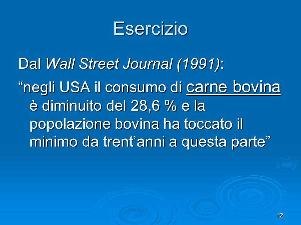 12 Dal Wall Street Journal (1991): negli USA il consumo di carne bovina è diminuito del 28,6 % e la popolazione bovina ha toccato il minimo da trentan