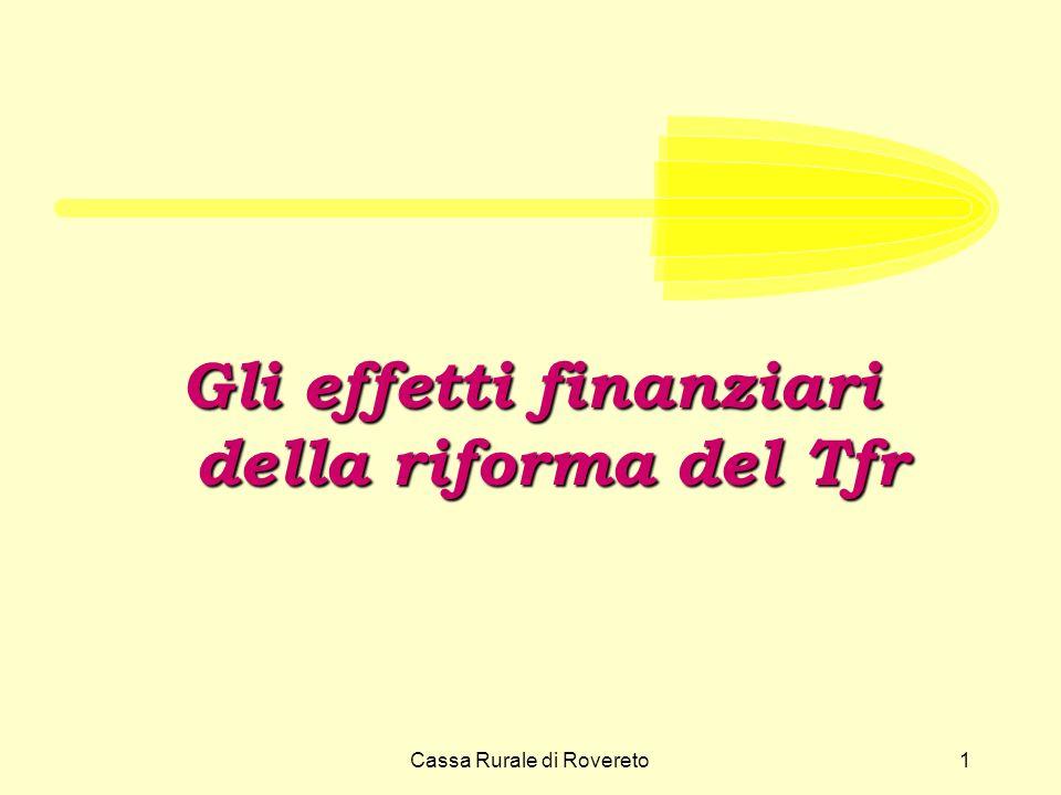 Cassa Rurale di Rovereto1 Gli effetti finanziari della riforma del Tfr