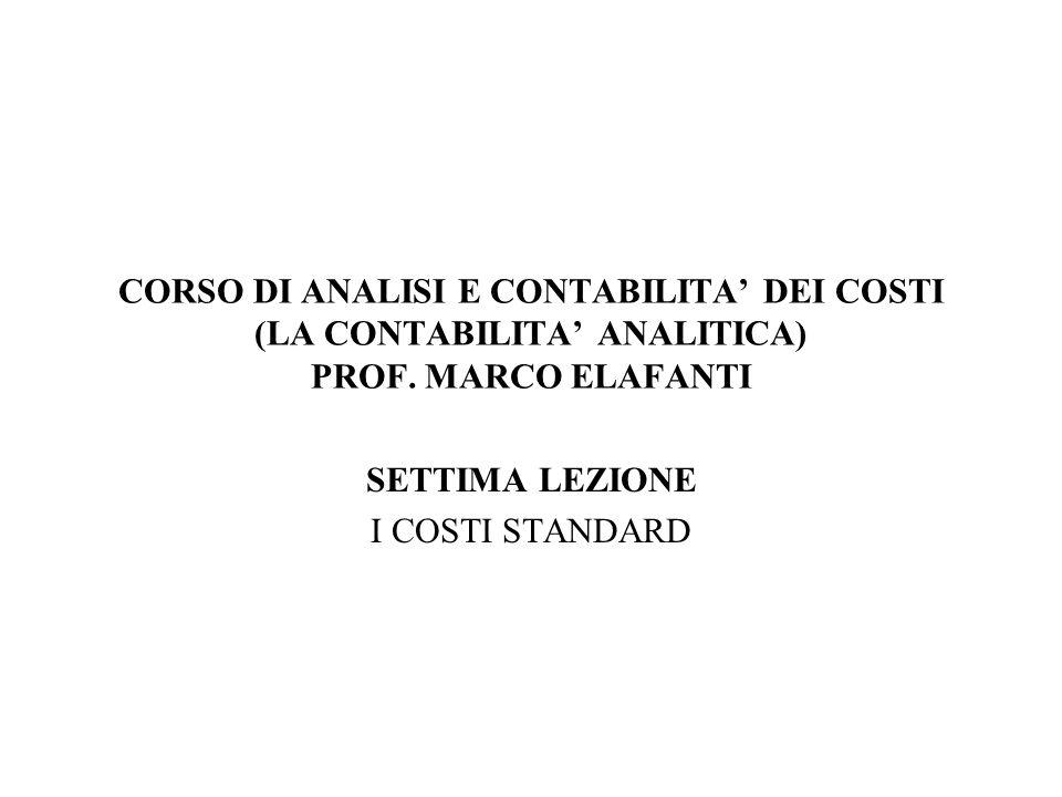 CORSO DI ANALISI E CONTABILITA DEI COSTI (LA CONTABILITA ANALITICA) PROF.