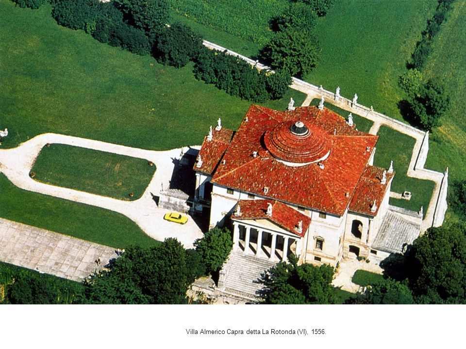 Villa Almerico Capra detta La Rotonda (VI), 1556.