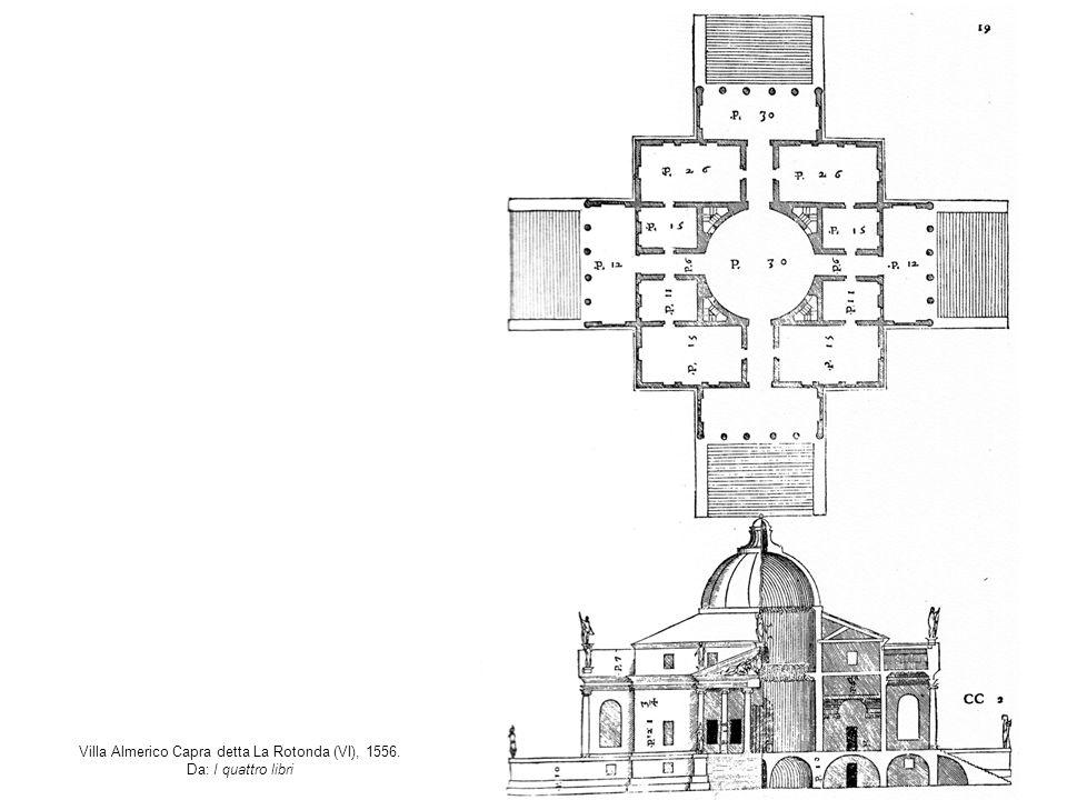 Villa Almerico Capra detta La Rotonda (VI), 1556. Da: I quattro libri