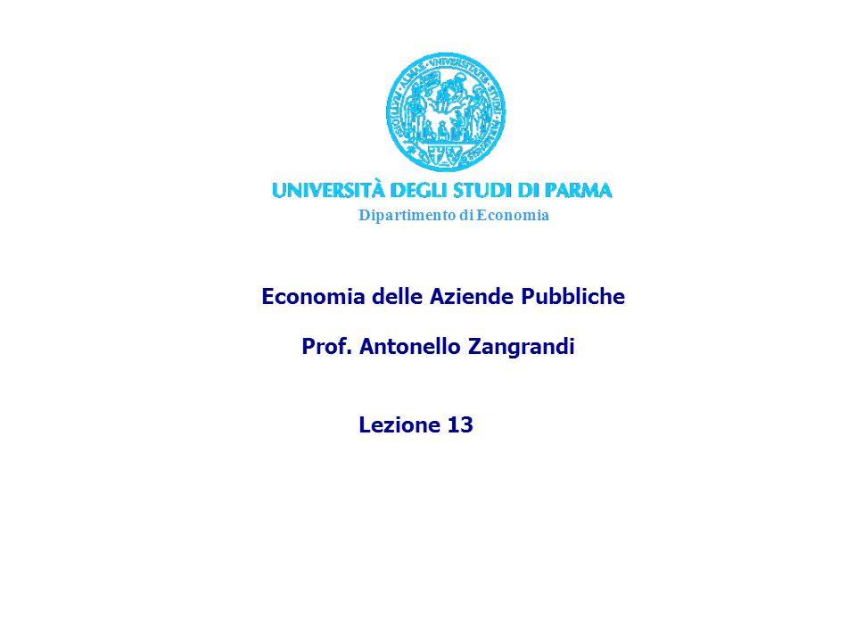 Dipartimento di Economia Economia delle Aziende Pubbliche Prof. Antonello Zangrandi Lezione 13