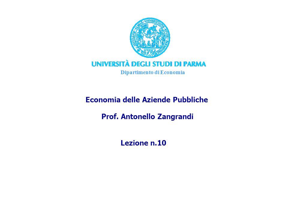 Dipartimento di Economia Economia delle Aziende Pubbliche Prof. Antonello Zangrandi Lezione n.10
