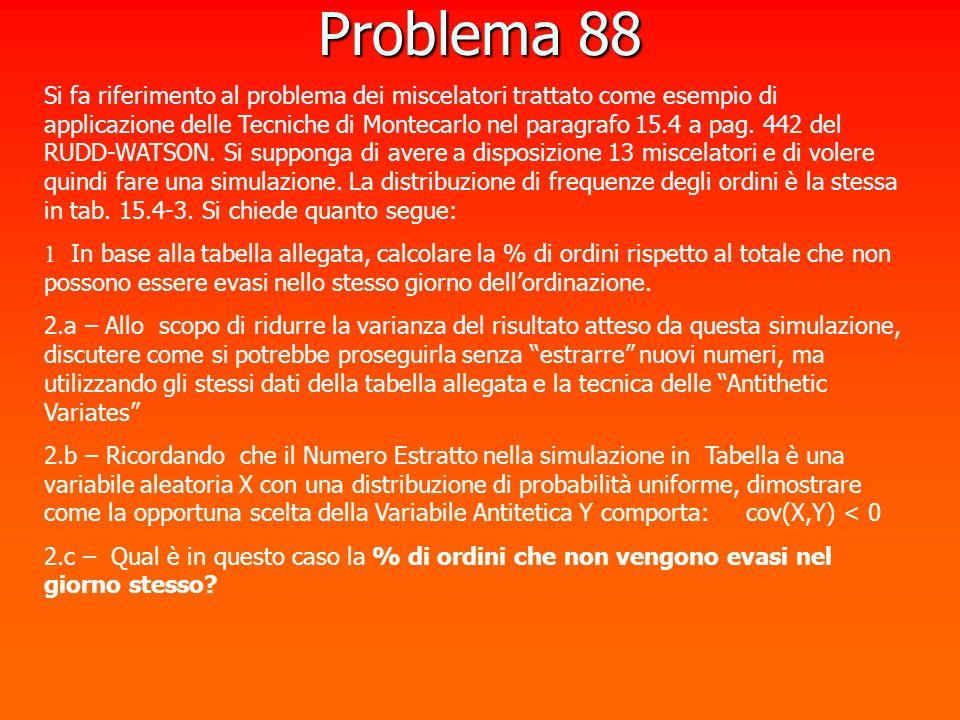 Si fa riferimento al problema dei miscelatori trattato come esempio di applicazione delle Tecniche di Montecarlo nel paragrafo 15.4 a pag. 442 del RUD