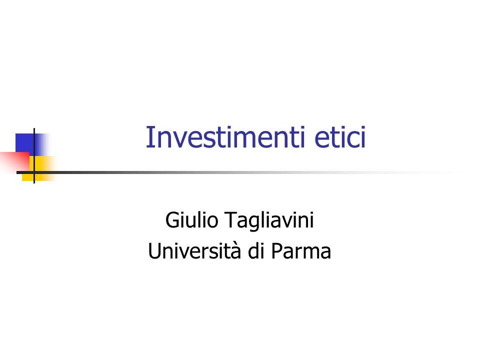 Investimenti etici Giulio Tagliavini Università di Parma