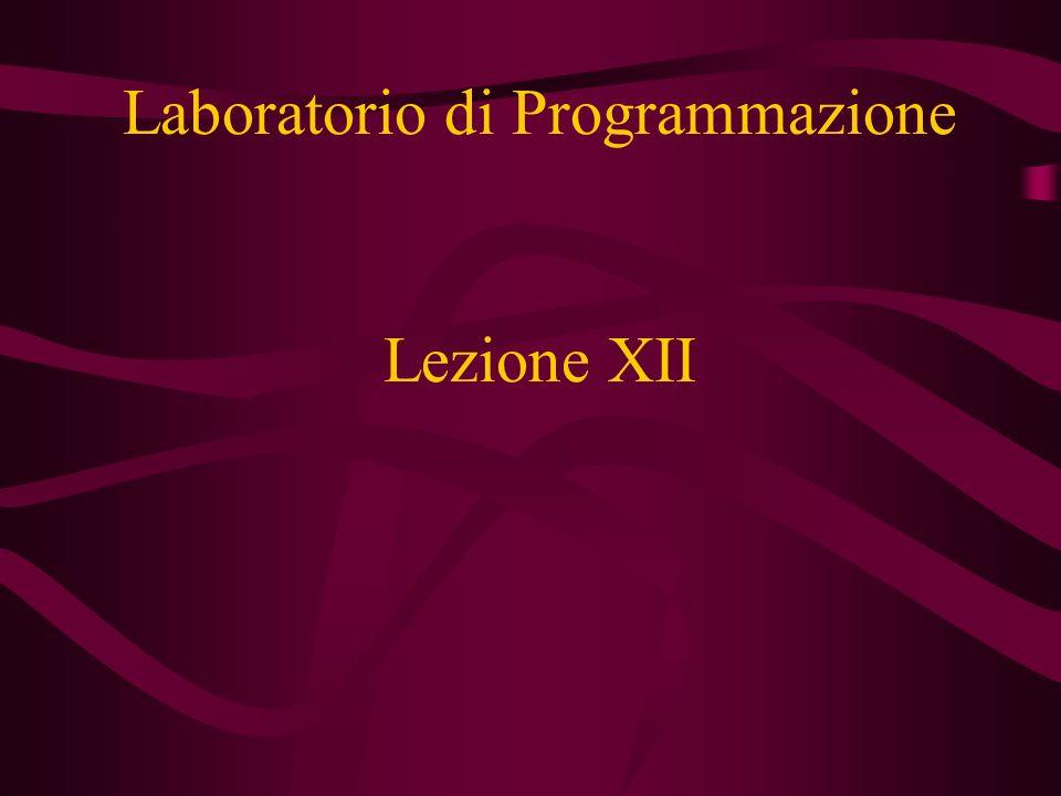 Lezione XII Laboratorio di Programmazione