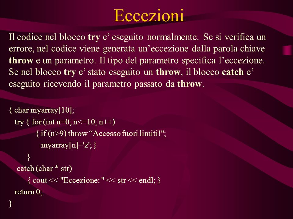 Eccezioni Il codice nel blocco try e eseguito normalmente.