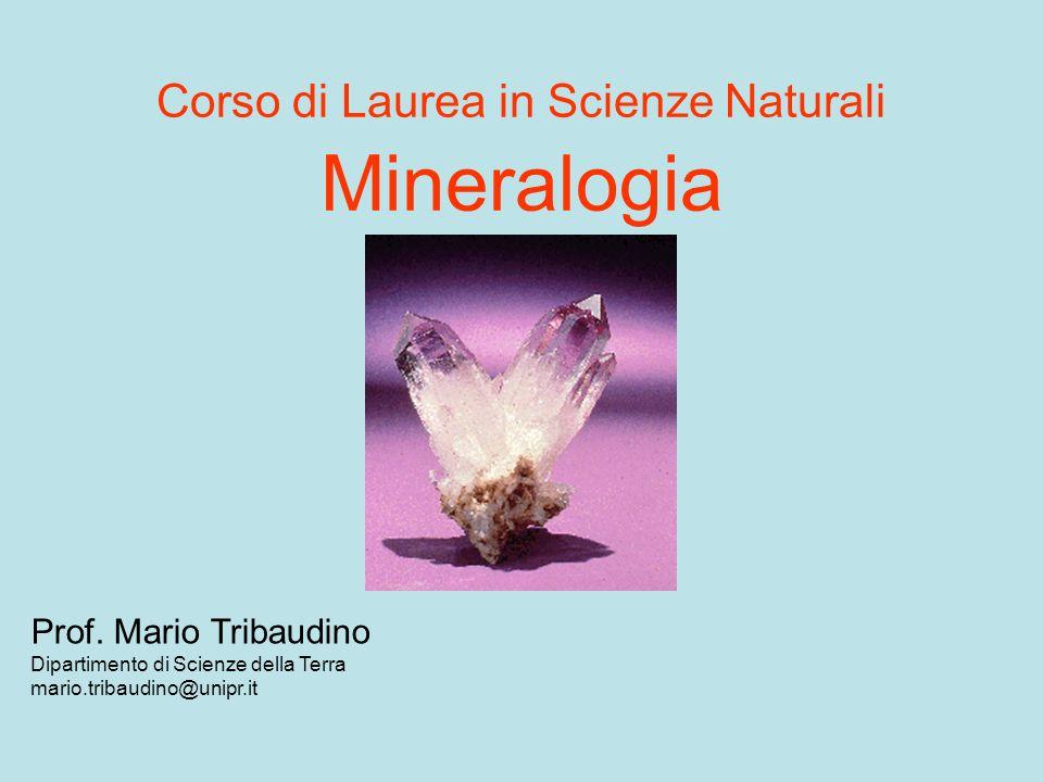 Corso di Laurea in Scienze Naturali Mineralogia Prof.