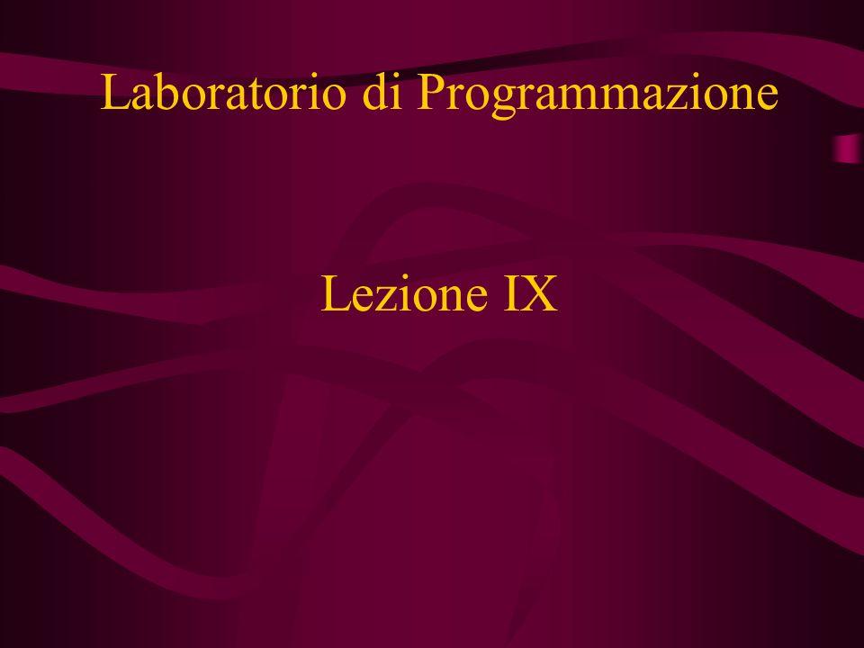 Lezione IX Laboratorio di Programmazione