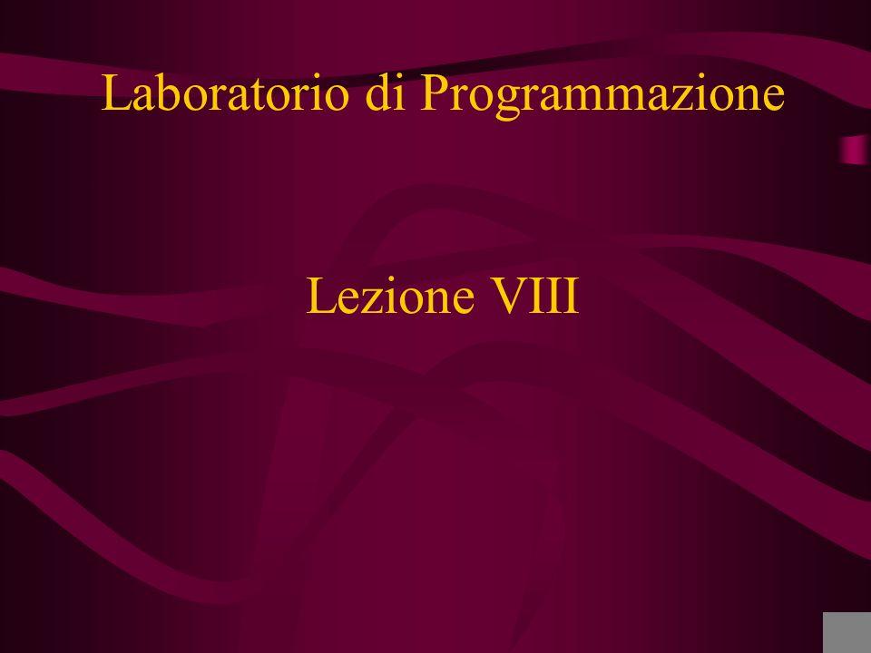 Lezione VIII Laboratorio di Programmazione