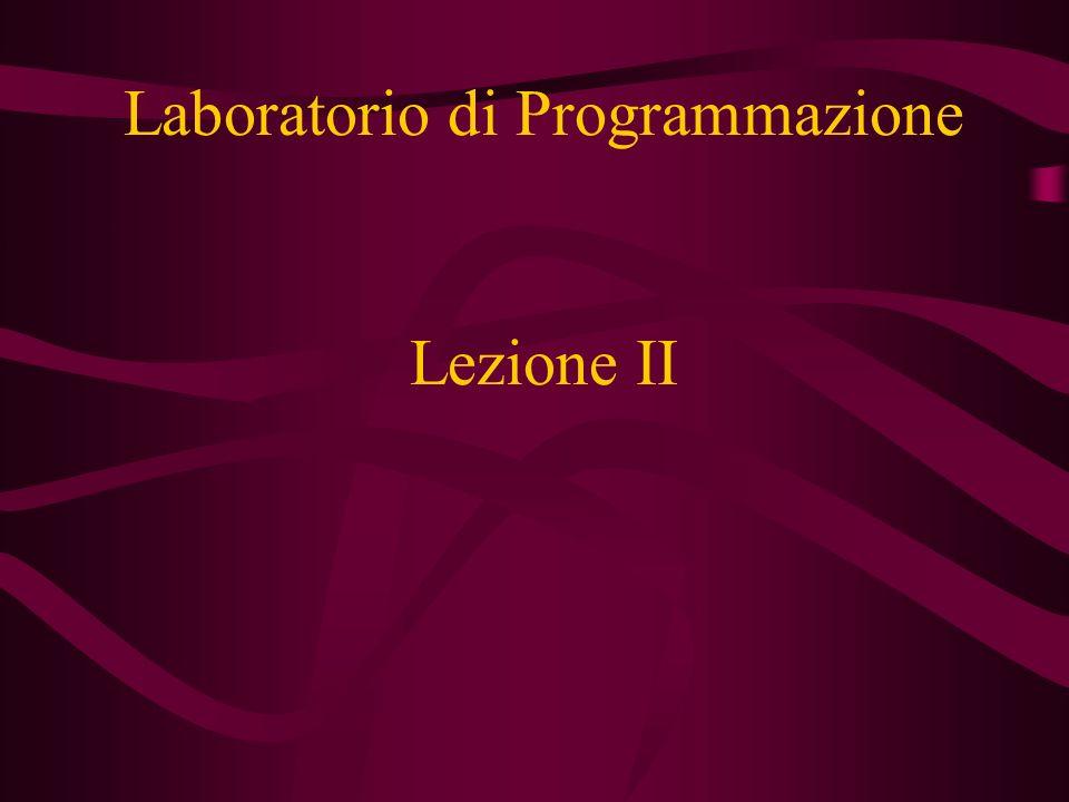 Lezione II Laboratorio di Programmazione