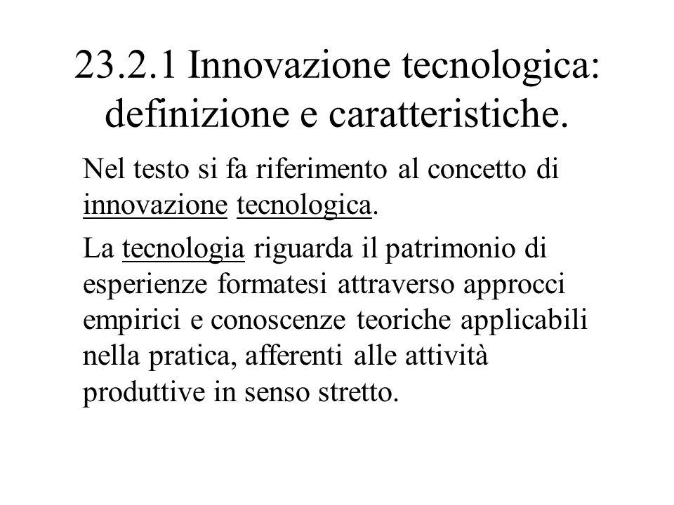 23.3 LA FUNZIONE RICERCA E SVILUPPO 23.3.4 La funzione di ricerca e sviluppo è caratterizzata da creatività e incertezza.