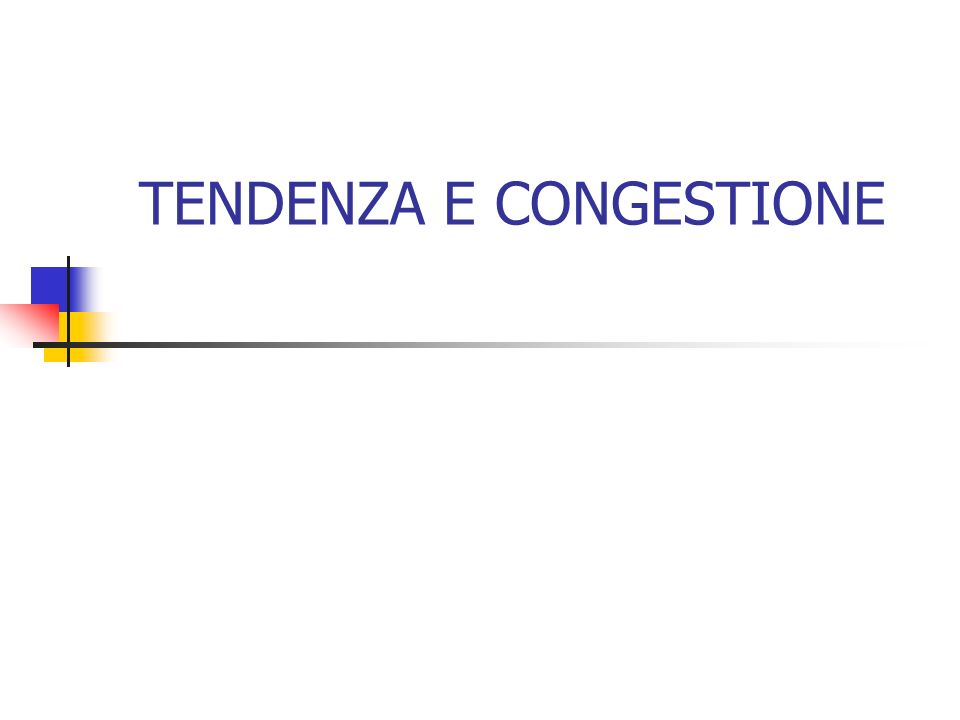 TENDENZA E CONGESTIONE