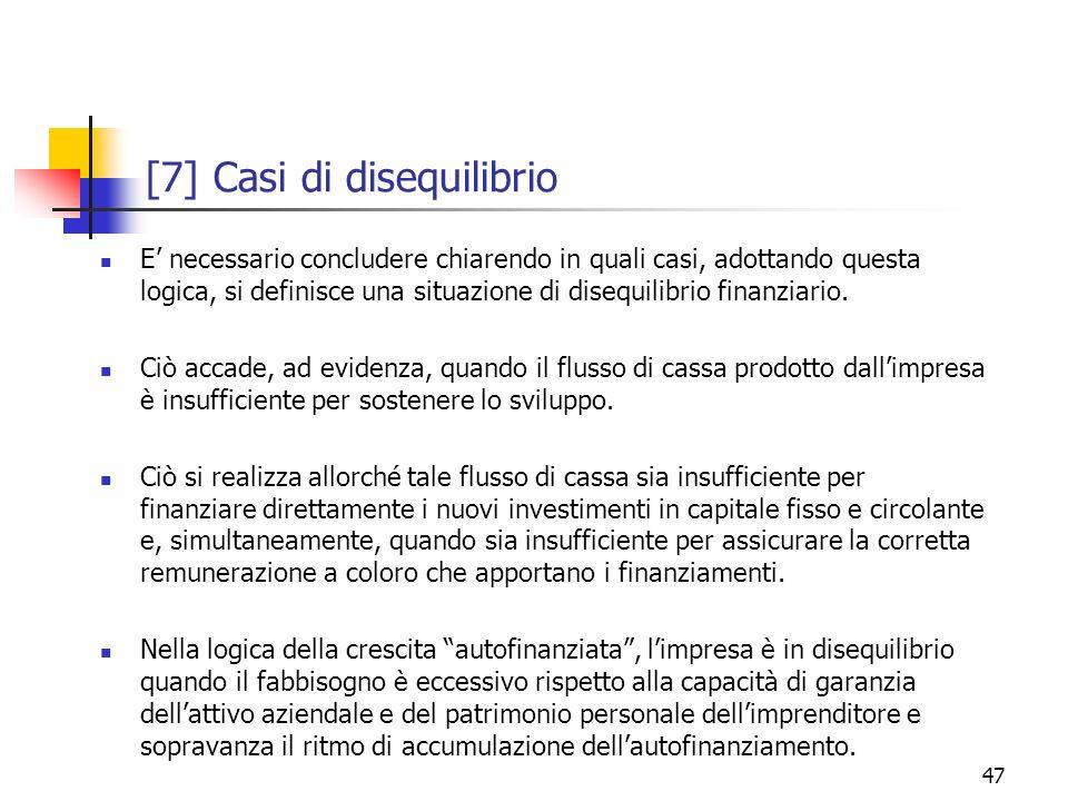 47 [7] Casi di disequilibrio E necessario concludere chiarendo in quali casi, adottando questa logica, si definisce una situazione di disequilibrio fi