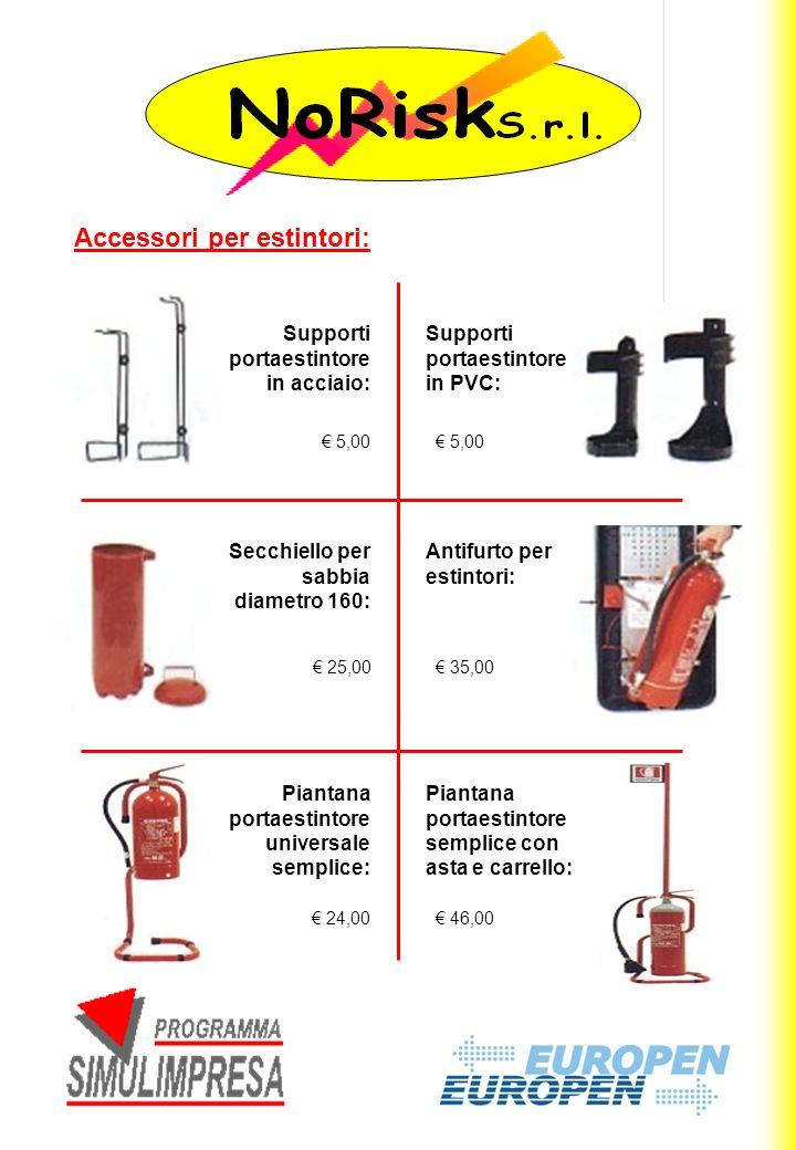5,00 Accessori per estintori: Supporti portaestintore in acciaio: Supporti portaestintore in PVC: 5,00 25,00 Secchiello per sabbia diametro 160: Antif