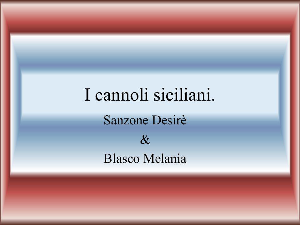 I cannoli siciliani. Sanzone Desirè & Blasco Melania