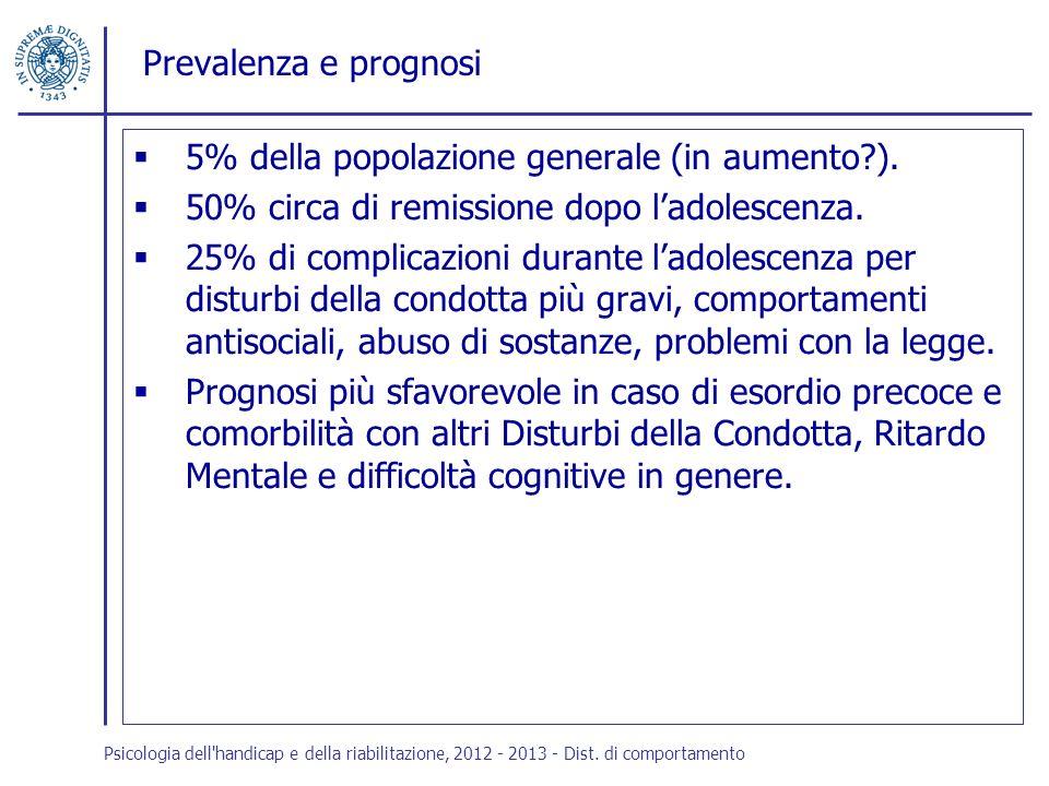Prevalenza e prognosi 5% della popolazione generale (in aumento?). 50% circa di remissione dopo ladolescenza. 25% di complicazioni durante ladolescenz