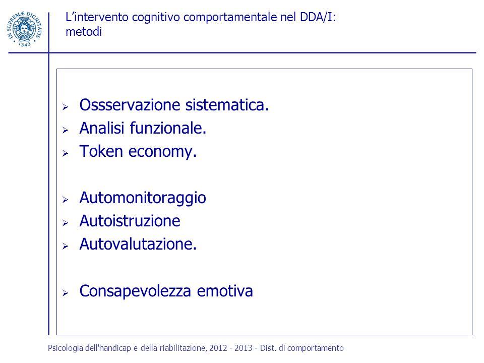 Lintervento cognitivo comportamentale nel DDA/I: metodi Ossservazione sistematica. Analisi funzionale. Token economy. Automonitoraggio Autoistruzione