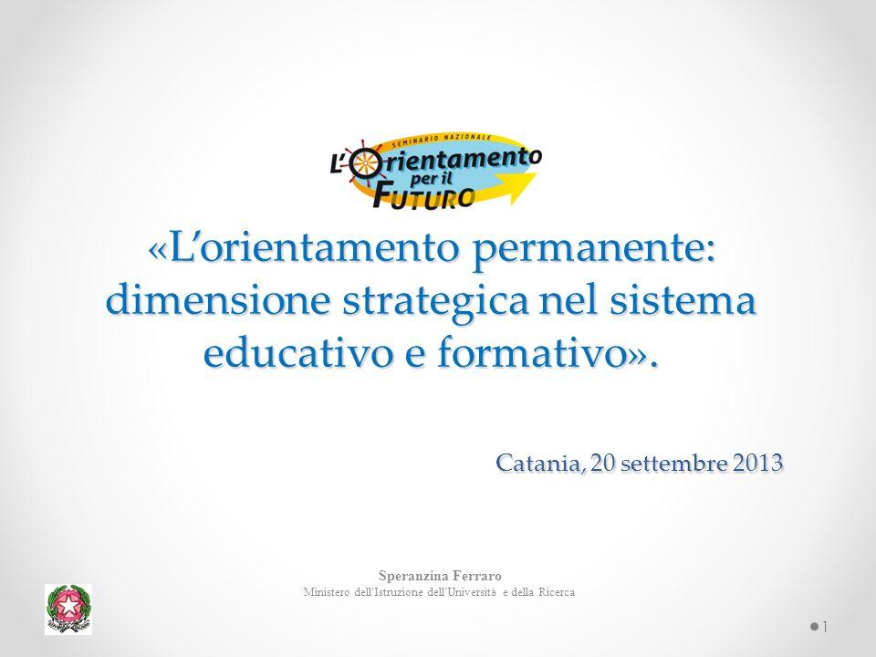 1 «Lorientamento permanente: dimensione strategica nel sistema educativo e formativo».