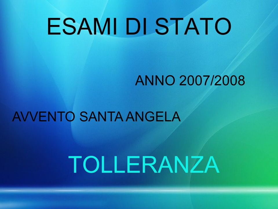 ESAMI DI STATO ANNO 2007/2008 AVVENTO SANTA ANGELA TOLLERANZA