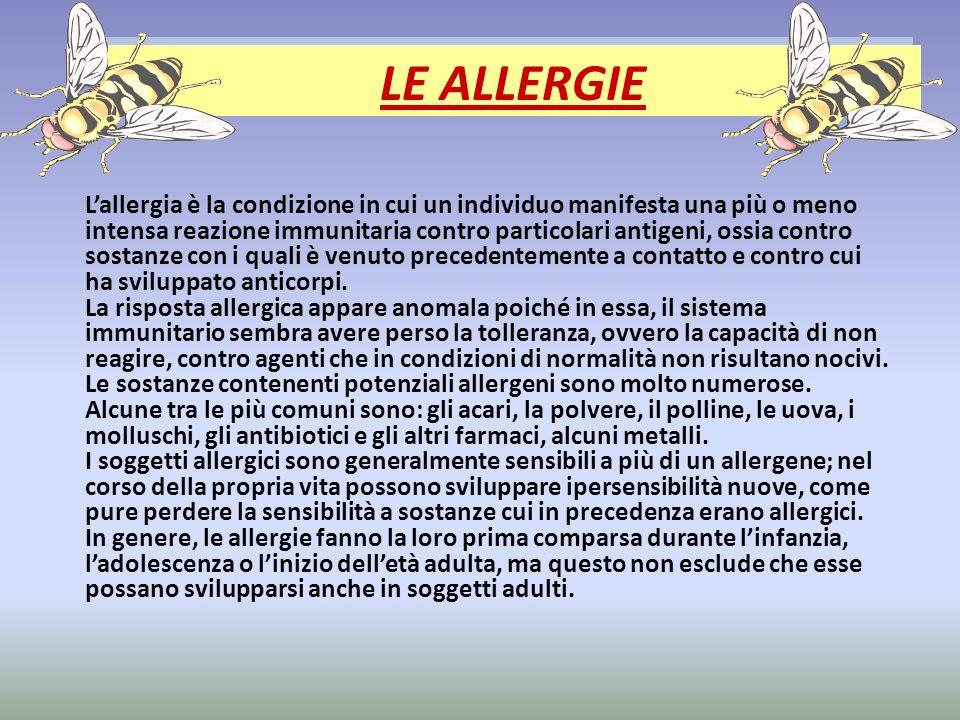 Lallergia è la condizione in cui un individuo manifesta una più o meno intensa reazione immunitaria contro particolari antigeni, ossia contro sostanze