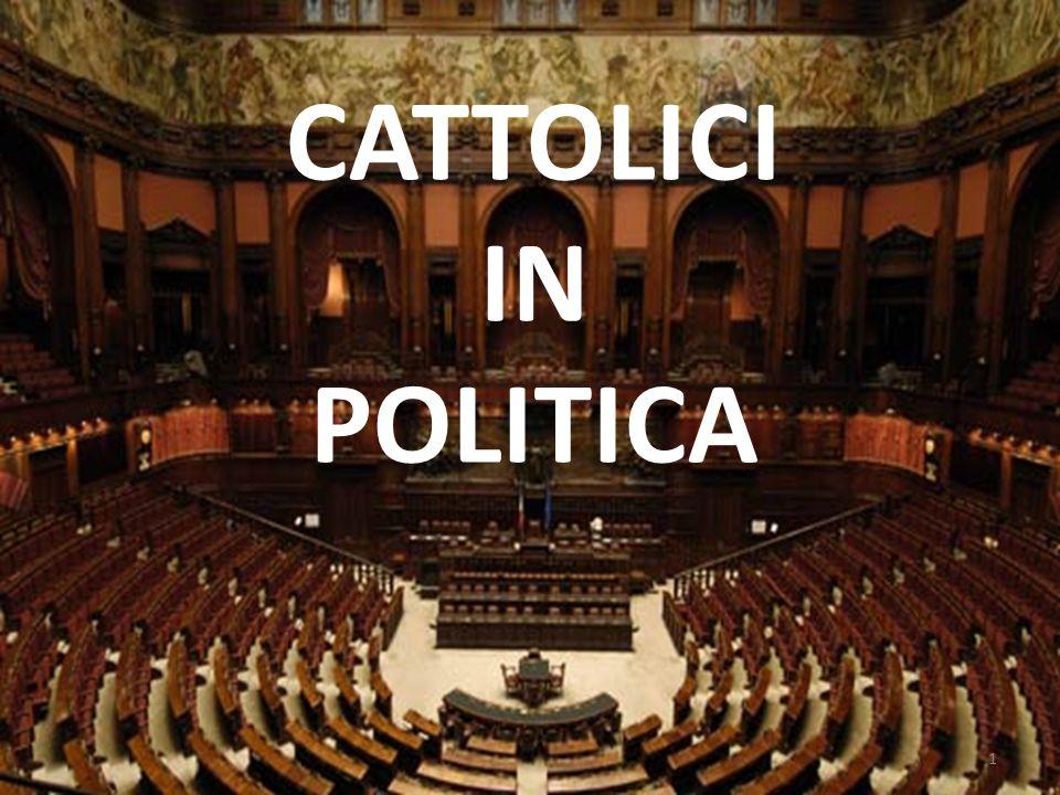 CATTOLICI IN POLITICA 1