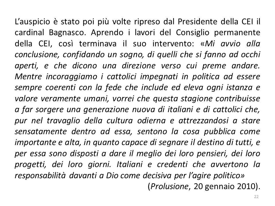 22 Lauspicio è stato poi più volte ripreso dal Presidente della CEI il cardinal Bagnasco.