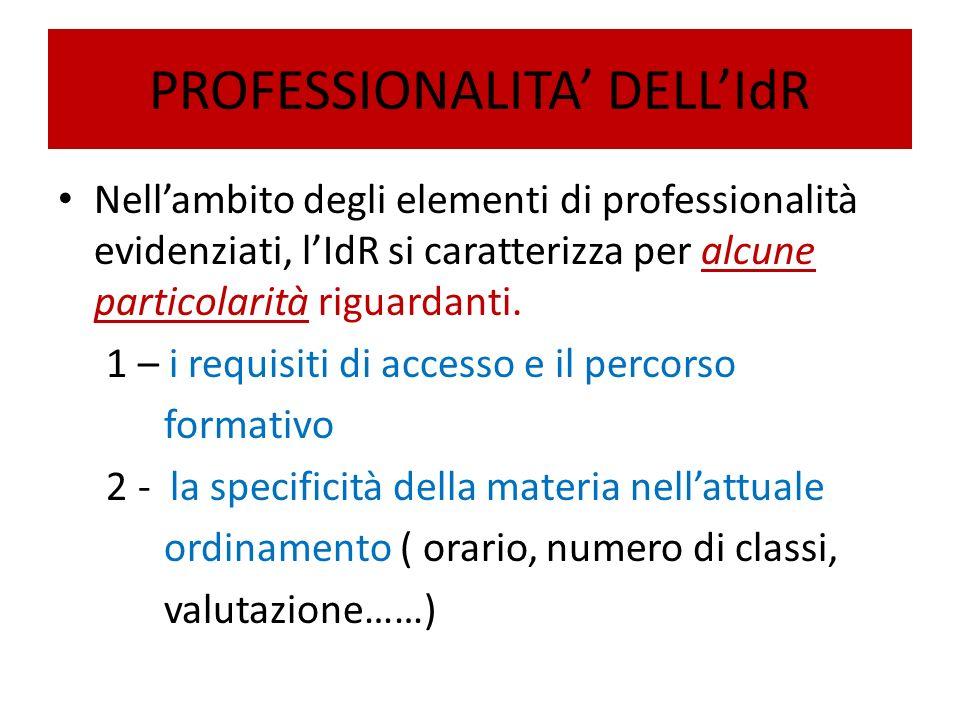 PROFESSIONALITA DELLIdR Nellambito degli elementi di professionalità evidenziati, lIdR si caratterizza per alcune particolarità riguardanti.
