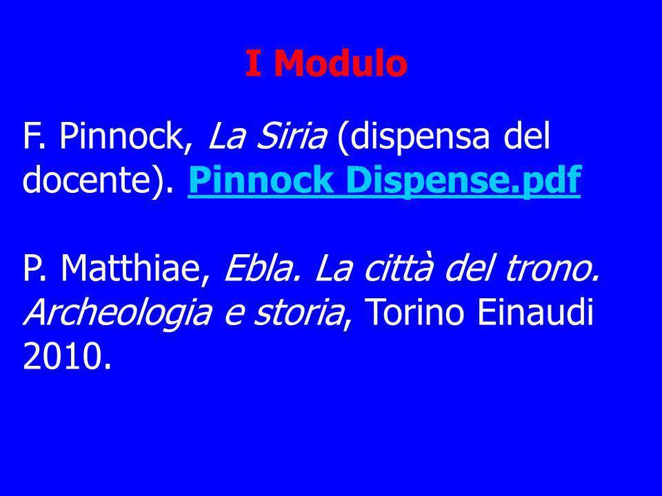 F. Pinnock, La Siria (dispensa del docente). Pinnock Dispense.pdfPinnock Dispense.pdf P. Matthiae, Ebla. La città del trono. Archeologia e storia, Tor