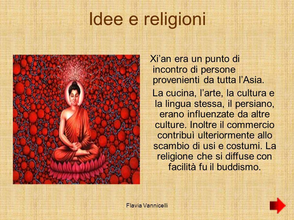 Idee e religioni Xian era un punto di incontro di persone provenienti da tutta lAsia. La cucina, larte, la cultura e la lingua stessa, il persiano, er